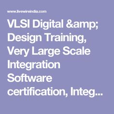 VLSI Digital & Design Training, Very Large Scale Integration Software certification, Integrated Circuit Course