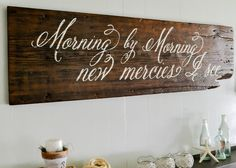"""Morning by Morning"" Wood Sign...Great is Thy Faithfulness...my all time favorite."