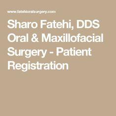 Sharo Fatehi, DDS Oral & Maxillofacial Surgery - Patient Registration