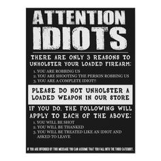 """Shop Funny Gun Store Sign """"Attention Idiots"""" created by Personalize it with photos & text or purchase as is! Funny Facts, Funny Signs, Funny Jokes, Funny Cartoons, Stupid Funny, Hilarious, Gun Humor, Cops Humor, Happy Birthday Signs"""