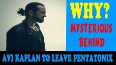 Pentatonix: Why Avi Kaplan to leave Pentatonix? | Mysterious behind #ptx...