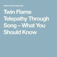 Twin Flame Telepathy Through Song – What You Should Know