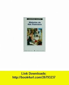 Historias de San Francisco (Spanish Edition) (9788433923615) Armistead Maupin , ISBN-10: 8433923617  , ISBN-13: 978-8433923615 ,  , tutorials , pdf , ebook , torrent , downloads , rapidshare , filesonic , hotfile , megaupload , fileserve