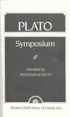 Plato: Symposium by Benjamin Jowett, http://www.amazon.com/dp/0023607602/ref=cm_sw_r_pi_dp_l7V-sb1RQ7D59