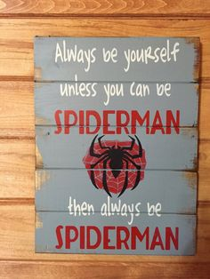 Always be yourself unless you can be Spiderman then always be Spiderman Large x 17 hand-painted wood sign - Visit to grab an amazing super hero shirt now on sale! Fourth Birthday, 4th Birthday Parties, Man Birthday, Birthday Ideas, Superhero Party, Wood Signs, Party Ideas, Gift Ideas, Spider Man