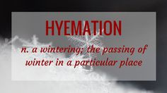 Nature Word of the Month, December 2016: HYEMATION