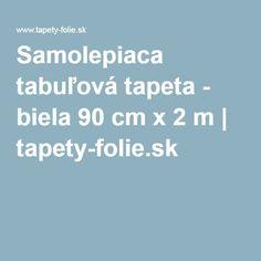 Samolepiaca tabuľová tapeta - biela 90 cm x 2 m | tapety-folie.sk