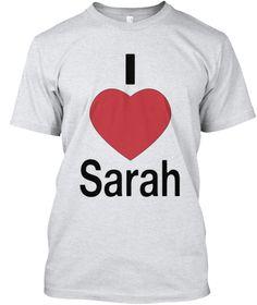 I Love Sarah Ash T-Shirt Front