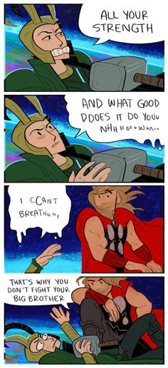 *me screaming off in the distance* THOR. TAKE MJOLNIR OFF OF LOKI RIGHT NOW.