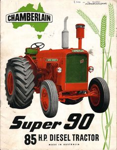 view of Chamberlain Super 90 tractor Antique Tractors, Vintage Tractors, Old Tractors, Vintage Metal Signs, Vintage Ads, Diesel, Transportation Technology, New Tractor, Classic Tractor