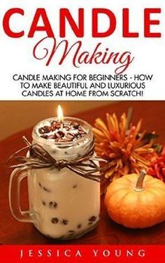 14 January 2016 : Candle Making: Candle Making For Beginners - How To Make Beautiful And Luxurious Candles At Home From Scratch!... by Jessica Young www.dailyfreebook... - Crafting DIY Center #luxurycandles #candlemakingdiy #soapmakingforbeginners