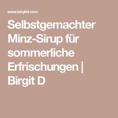 Selbstgemachter Minz-Sirup für sommerliche Erfrischungen   Birgit D