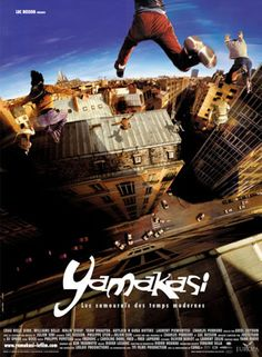 """Yamakasi - Les samouraïs des temps modernes"" is a 2001 French movie dir. by Luc BESSON (""Leon: The Professional"") featuring the Yamakasi, the founders of ""le parkour."""