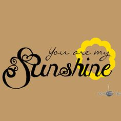 You are me Sunshine Vinyl Wall Saying by CherryChipCafe on Etsy, $15.00