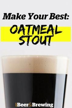 Make Your Best Oatmeal Stout - Recipes Brewing Recipes, Homebrew Recipes, Beer Recipes, Homemade Wine, Alcohol, Home Brewing Beer, Best Oatmeal, How To Make Beer, Recipes