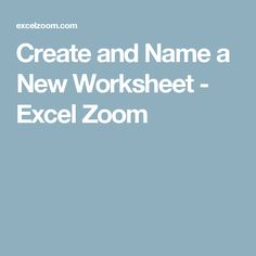 Create and Name a New Worksheet - Excel Zoom