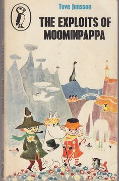 The Exploits of Moominpappa: Described by Himself / Tove Jansson - Children's Literature Collection 839 JAN(EXP)
