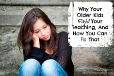 Why your older kids fight your teaching...and how you can fix that!