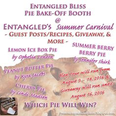 Entangled Bliss Pie Bake-Off Booth at Entangled Publishing's Summer Carnival | #BlogTour, #GuestPosts, #Recipes, #SpreadingTheWord & Special #Giveaway :: http://frommetoyouvideophoto.blogspot.com/2016/08/entangled-bliss-pie-bake-off-booth-at.html  #EPSummerCarnival #bookteaser #teaser #excerpt #meme #bookblogger #bookblog #booklover #bookworm #booklife #booklove #books #romance #romancenovels #contemporary #contemporaryromance #OpheliaLondon #JenniferShirk #KyraJacobs #CindiMadsen