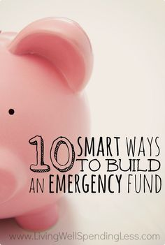 10 Smart Ways to Build an Emergency Fund - Living Well Spending Less™