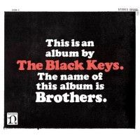 The Black Keys... Most unoriginal band of my generation. Might as well have put their name on a Zeppelin record and released it. But moral of it is anything that sounds like the great Led Zeppelin is Rock n' Roll. Love them!