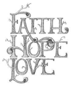 Faith Hope Love print. $18.00, via Etsy.  I love this! Great wedding gift idea! Artist: Crystal Hethcote on Etsy http://www.etsy.com/listing/90497335/faith-hope-love-print?ref=v1_other_2