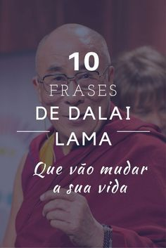 As mais profundas frases de Dalai Lama Dalai Lama, 5am Club, Reiki, Wise Words, Insight, Life Quotes, Knowledge, Inspirational Quotes, Wisdom