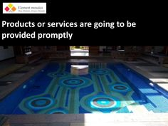 Products or services are going to be provided promptly