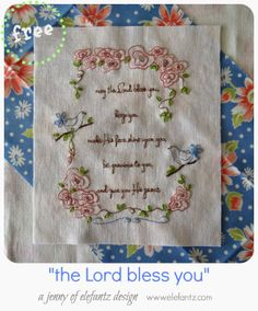 """""""The Lord Bless You"""" is a gorgeous embroidery to stitch for yourself or as a gift. It is a free pattern download, all glory to God!"""