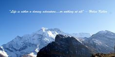 Life is either a daring adventure, or nothing at all