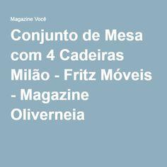 Conjunto de Mesa com 4 Cadeiras Milão - Fritz Móveis - Magazine Oliverneia