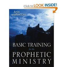 Basic Training for the Prophetic Ministry: Kris Vallotton: 9780768424447: Amazon.com: Books