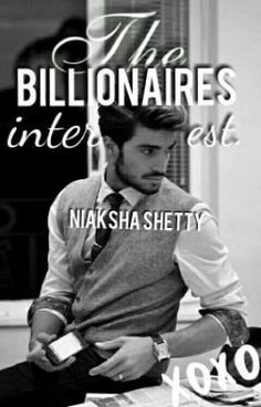 The Billionaires Interest by Niaksha Free Novels, Wattpad Stories, I Said, Billionaire, Tell Me, Audio Books, My Books, Give It To Me, Sayings