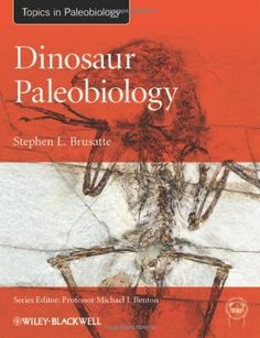 Dinosaur Paleobiology (TOPA Topics in Paleobiology) by Stephen L. Brusatte. $54.31. Edition - 1. Publication: April 30, 2012. Publisher: Wiley-Blackwell; 1 edition (April 30, 2012). Save 32%!