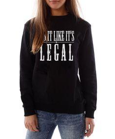 Do It Like It's Legal - Original - Black Woman's Jumper