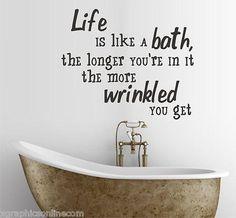 Life is like a bath…
