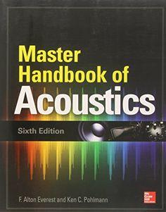 Master Handbook of Acoustics, Sixth Edition: F. Alton Everest, Ken Pohlmann: 9780071841047: Amazon.com: Books