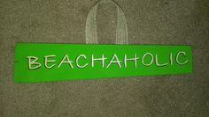 Beachaholic hand painted wooden sign 12 x 2 3/4, burlap ribbon, repurposed wood $10 contact gingerlyunique@Gmail.com for orders