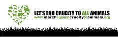 Cruelty to Animals | March Against Cruelty to Animals