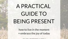 A Practical Guide to Being Present