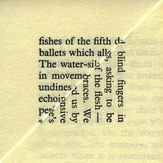 """Ballets, 2010, from Erica Baum's project, Dog Ear.   """"Dog Ear, follows in this vein, imaging pages from unidentified paperback books. Each photograph is formally consistent: a diagonal fold from upper right to lower left corner peels back the page to reveal both the text on its reverse side and that of the page underneath. This simple maneuver, conventionally functioning to mark a reader's place, is under Baum's lens a complex syncopation; a new text sutured from discontinuous lines…"""