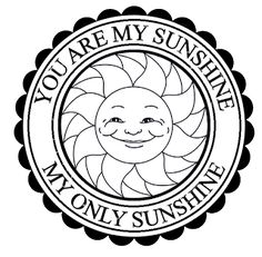 You Are My Sunshine & Graphics/SVG's