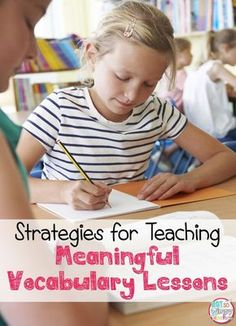 Ideas to help make vocabulary lessons fun and meaningful!