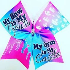 My Bow is My Crown My Gym is My Castle Pink and Blue Sublimated Cheer Bow