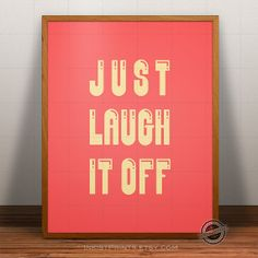 Typography Print Just Laugh It Off Poster by InkistPrints on Etsy, $9.95