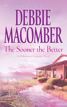 'The Sooner the Better (Deliverance Company)' by Debbie Macomber ---- Lorraine Dancy has just discovered that everything she believes about her father is a lie--starting with the fact that Thomas supposed. I Love Books, Good Books, Books To Read, Historical Romance, Historical Fiction, Book Club Books, Book Lists, Debbie Macomber, Education Humor