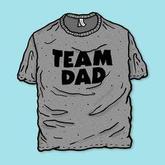 Team Dad by Josh LaFayette