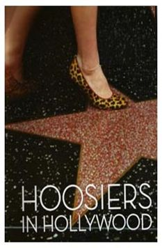 Hoosiers In Filmland  Mon., Aug. 8 @ 6:30