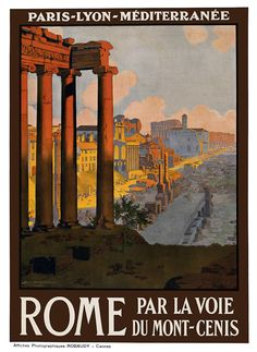 Rome through the Mount Cenis - Travel poster for train service from Paris to Rome via Lyon, Cannes 1920