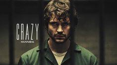 Hannibal || Crazy